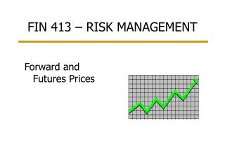 FIN 413 – RISK MANAGEMENT