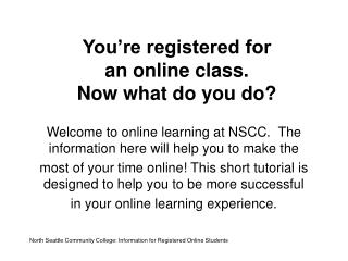 You're registered for an online class. Now what do you do?