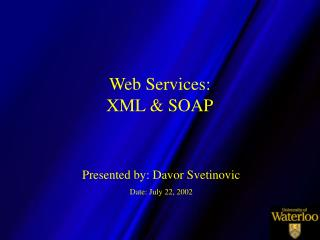 Web Services: XML & SOAP