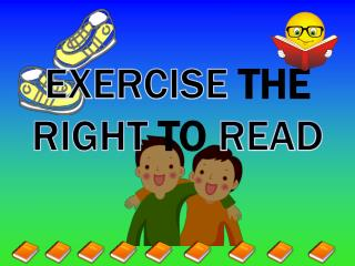 EXERCISE  THE  RIGHT  TO  READ