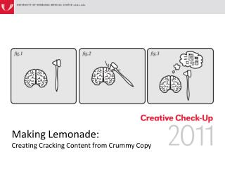 Making Lemonade:  Creating Cracking Content from Crummy Copy