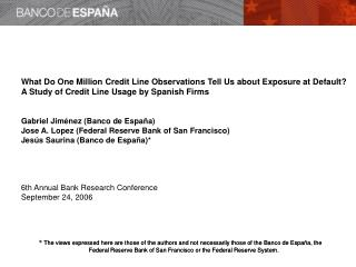 The views expressed here are those of the authors and not necessarily those of the Banco de Espa a, the Federal Reserve