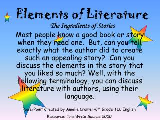 Elements of Literature The Ingredients of Stories