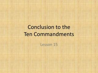 Conclusion to the  Ten Commandments