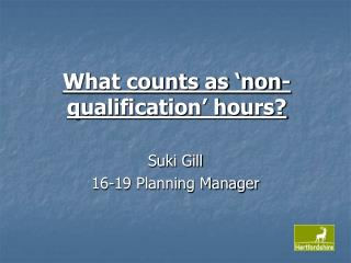 What counts as 'non-qualification' hours?