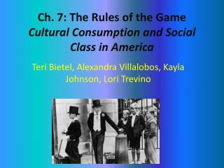 Ch. 7: The Rules of the Game  Cultural Consumption and Social Class in America