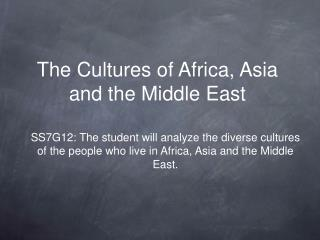 The Cultures of Africa, Asia and the Middle East