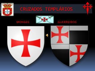 CRUZADOS TEMPLÁRIOS