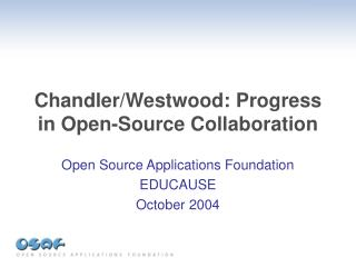 Chandler/Westwood: Progress in Open-Source Collaboration
