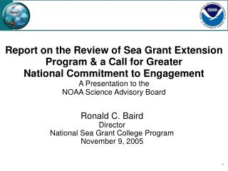 Ronald C. Baird Director National Sea Grant College Program November 9, 2005