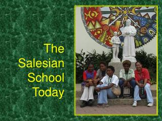 The Salesian School Today