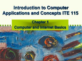 Introduction to Computer Applications and Concepts ITE 115