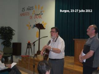Burgos, 23-27 julio 2012