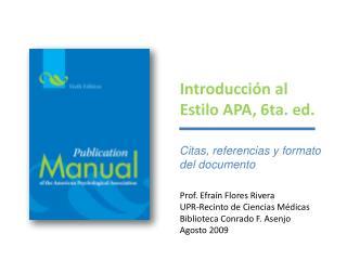Introducción al Estilo APA, 6ta. ed.