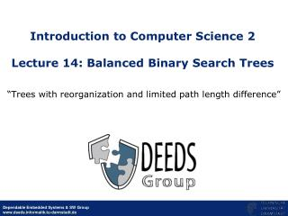 Introduction to Computer Science 2  Lecture 14: Balanced Binary Search Trees