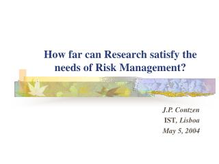 How far can Research satisfy the needs of Risk Management?