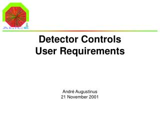 Detector Controls  User Requirements