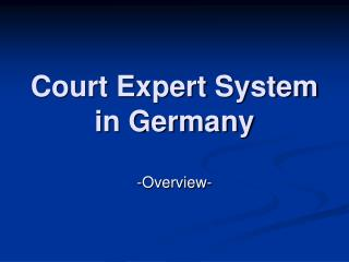 Court Expert System in Germany