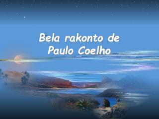 Bela rakonto de Paulo Coelho