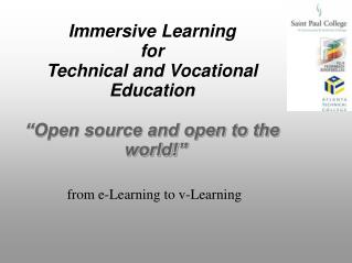 "Immersive Learning for Technical and Vocational  Education ""Open source and open to the world!"""
