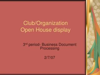 Club/Organization  Open House display