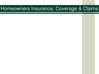 Homeowners Insurance: Coverage & Claims