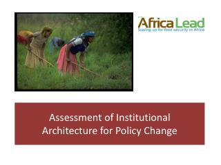 Assessment of Institutional Architecture for Policy Change