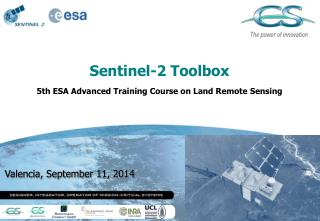 Sentinel-2 Toolbox 5th ESA Advanced Training Course on Land Remote Sensing