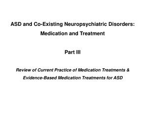 Rationale of Use Psychotropic Medications