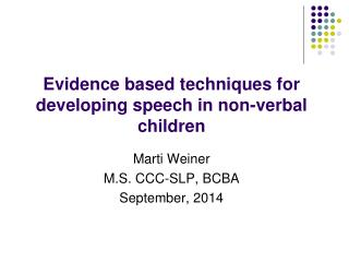 Evidence based techniques for developing speech in non-verbal children