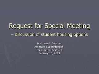 Request for Special Meeting  – discussion of student housing options