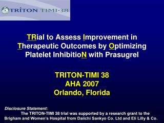 TRial to Assess Improvement in Therapeutic Outcomes by Optimizing Platelet InhibitioN with Prasugrel
