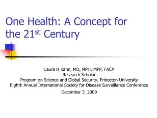 One Health: A Concept for the 21 st  Century