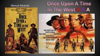 Once Upon A Time               In The West  U. S. A