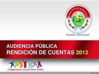 AUDIENCIA PÚBLICA RENDICIÓN DE CUENTAS  2012