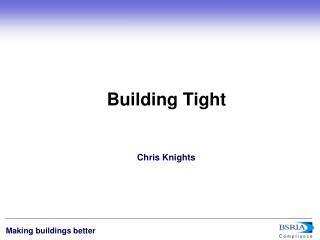 Building Tight