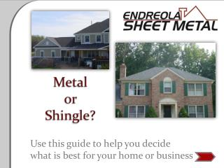 Metal  or  Shingle?