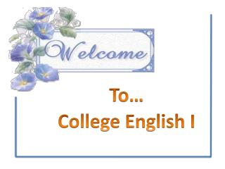 To… College English I