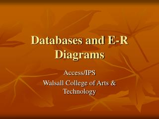 Databases and E-R Diagrams
