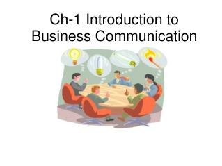 Ch-1 Introduction to Business Communication
