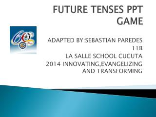 FUTURE TENSES PPT GAME