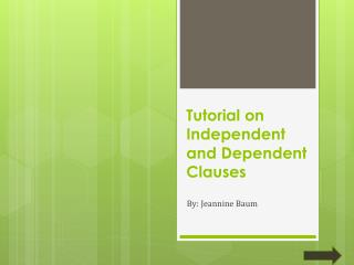 Tutorial on Independent and Dependent Clauses
