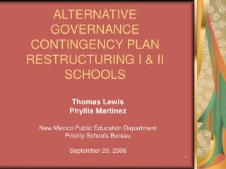 ALTERNATIVE GOVERNANCE CONTINGENCY PLAN RESTRUCTURING I & II SCHOOLS