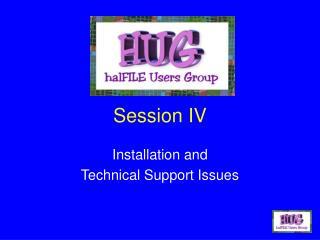 Session IV