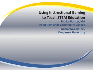 Using Instructional Gaming  to  Teach STEM Education
