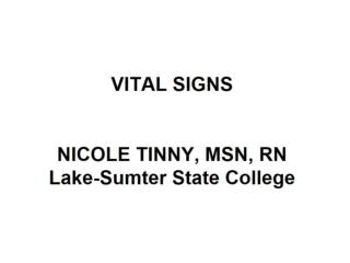 VITAL SIGNS NICOLE TINNY, MSN, RN Lake-Sumter State College