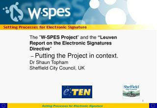 "The "" W-SPES Project "" and the  ""Leuven Report on the Electronic Signatures Directive """