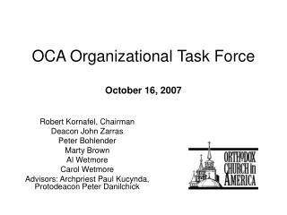 OCA Organizational Task Force October 16, 2007