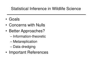 Statistical Inference in Wildlife Science