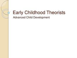 Early Childhood Theorists